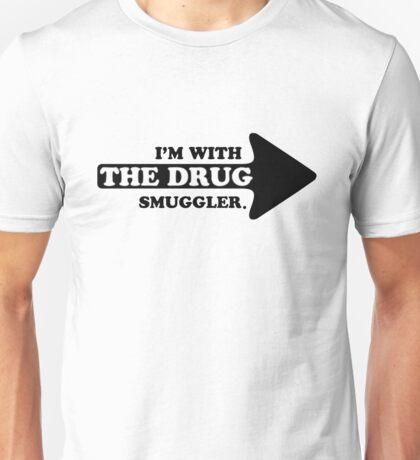 Drug Smuggler Unisex T-Shirt