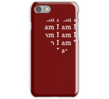 I am I am I am white text iPhone Case/Skin