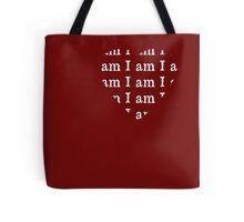 I am I am I am white text Tote Bag