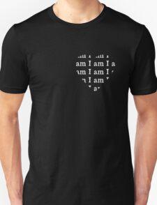 I am I am I am white text Unisex T-Shirt