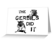 The Gerbils Did It Greeting Card