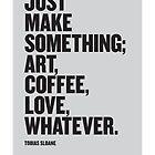 JUST MAKE SOMETHING by Steve Leadbeater