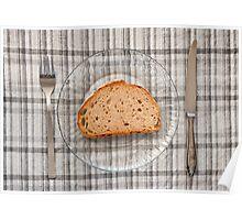 Bread slice poor meal Poster