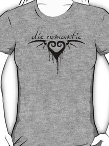 die romantic T-Shirt