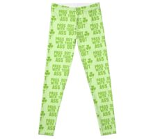 PASS OUT WITH YOUR ASS OUT St Patricks day funny  Leggings