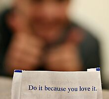 Do it because you love it by Melissa  Carroll