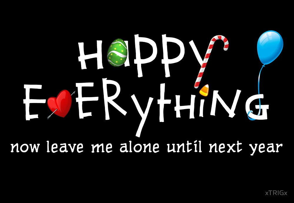 Happy Everything by xTRIGx