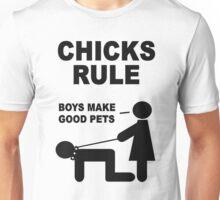 Chicks Rule Boys Make Good Pets Unisex T-Shirt