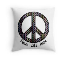Peace, Life, Hope. Cancer Ribbons Throw Pillow
