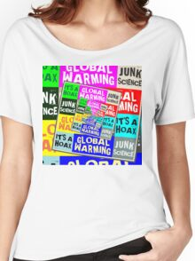 Global Warming Hoax Women's Relaxed Fit T-Shirt