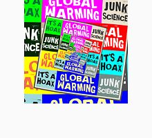 Global Warming Hoax Unisex T-Shirt