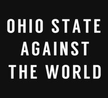 OHIO STATE Against the World by ChiefRed