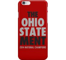 The OHIO STATEMENT Champs iPhone Case/Skin