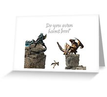 Do You Even Hunt Bro? Greeting Card
