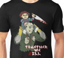 Chucky N Jason - Together We iLL Unisex T-Shirt