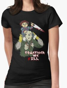 Chucky N Jason - Together We iLL Womens Fitted T-Shirt