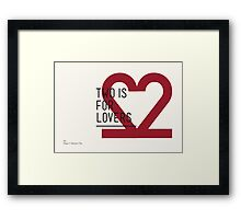 2 IS FOR LOVERS - TYPOGRAPHY EDITION - DIN Framed Print
