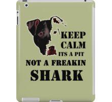 keep calm its a pit bull not a freakin shark iPad Case/Skin