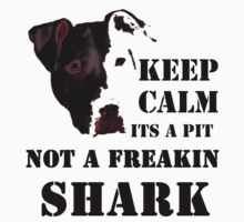 keep calm its a pit bull not a freakin shark Kids Clothes