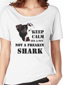 keep calm its a pit bull not a freakin shark Women's Relaxed Fit T-Shirt