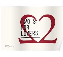 2 IS FOR LOVERS - TYPOGRAPHY EDITION - GARAMOND Poster