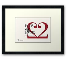2 IS FOR LOVERS - TYPOGRAPHY EDITION - BODONI Framed Print