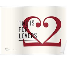 2 IS FOR LOVERS - TYPOGRAPHY EDITION - BODONI Poster