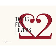2 IS FOR LOVERS - TYPOGRAPHY EDITION - BODONI Photographic Print