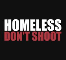 Homeless. Don't shoot. by invictus3