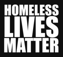Homeless lives matter by invictus3