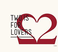 2 IS FOR LOVERS - TYPOGRAPHY EDITION - CASLON #2 by Gaia Scaduto Cillari