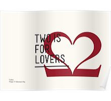 2 IS FOR LOVERS - TYPOGRAPHY EDITION - CASLON Poster