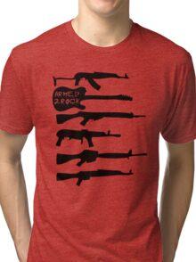Armed 2 Rock Tri-blend T-Shirt