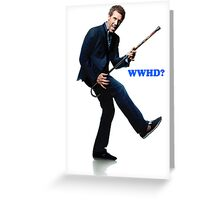 What would House Do? 2 Greeting Card
