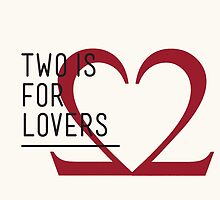 2 IS FOR LOVERS - TYPOGRAPHY EDITION - TIMES NEW ROMAN by Gaia Scaduto Cillari
