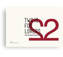 2 IS FOR LOVERS - TYPOGRAPHY EDITION - HELVETICA Canvas Print