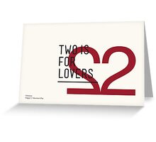 2 IS FOR LOVERS - TYPOGRAPHY EDITION - HELVETICA Greeting Card