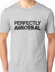 Perfectly Abnormal Unisex T-Shirt