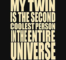 I am the coolest. And my twin is second. Womens Fitted T-Shirt