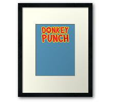 Donkey Punch! Framed Print
