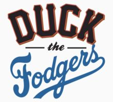 Duck The Fodgers! by theslackerfarm