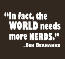 The World Needs More Nerds by jflatnote