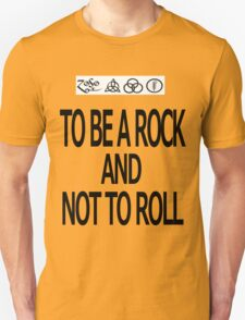To Be A Rock And Not To Roll T-Shirt