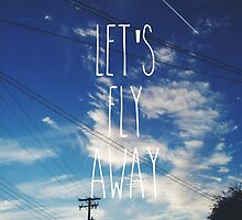 Let's fly away by Indea Vanmerllin