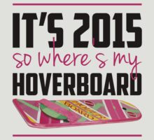 where's my hoverboard marty mcfly? T-Shirt