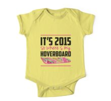 where's my hoverboard marty mcfly? One Piece - Short Sleeve