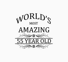 World's Most Amazing 55 Year Old Unisex T-Shirt