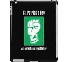 St. Patrick's Day -- Leprechaun Lives Matter iPad Case/Skin