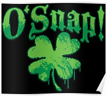O'Snap St. Patrick's Day Swear Word Oh Snap Poster