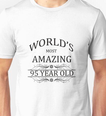 World's Most Amazing 95 Year Old Unisex T-Shirt